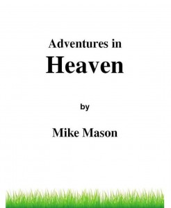 Adventures in Heaven by Mike Mason