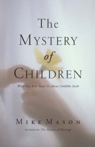 The Mystery of Children by Mike Mason